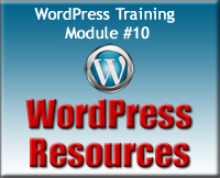 WordPress Training Module 10 - WordPress Resources